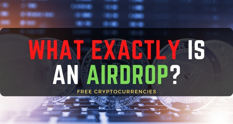 What exactly is an Airdrop?